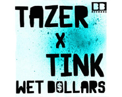 NEW VIDEO: Tazer x Tink – 'Wet Dollars' (Remix)