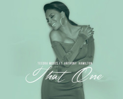 NEW MUSIC: Teedra Moses ft Anthony Hamilton – 'That One'