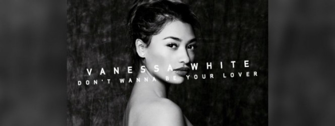 NEW MUSIC: Vanessa White – 'Don't Wanna Be Your Lover'