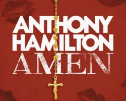 NEW MUSIC: Anthony Hamilton – 'Amen'